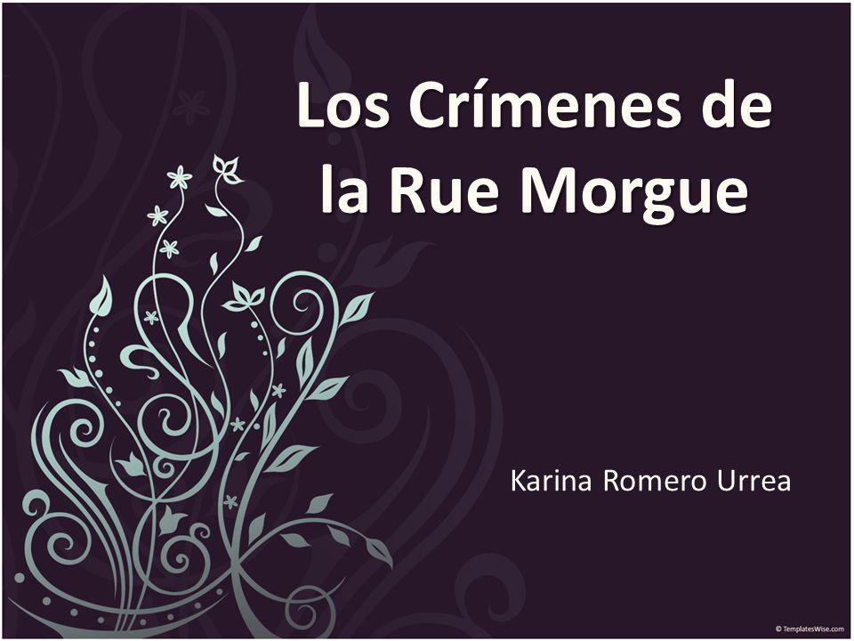 Los Crímenes de la Rue Morgue Karina Romero Urrea