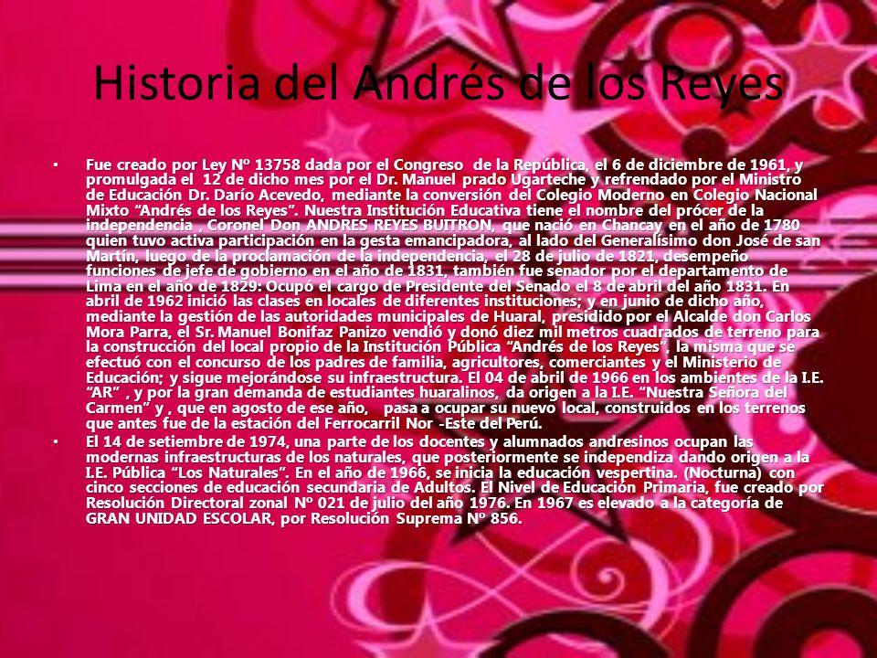 Historia del Andrés de los Reyes Fue creado por Ley Nº 13758 dada por el Congreso de la República, el 6 de diciembre de 1961, y promulgada el 12 de di