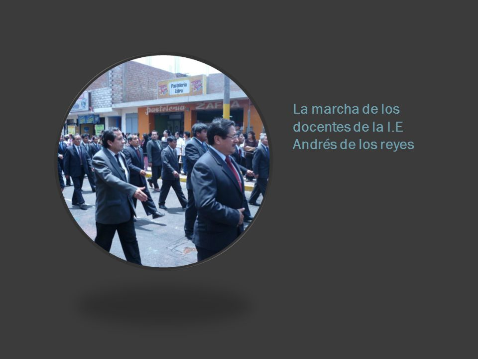 La marcha de los docentes de la I.E Andrés de los reyes
