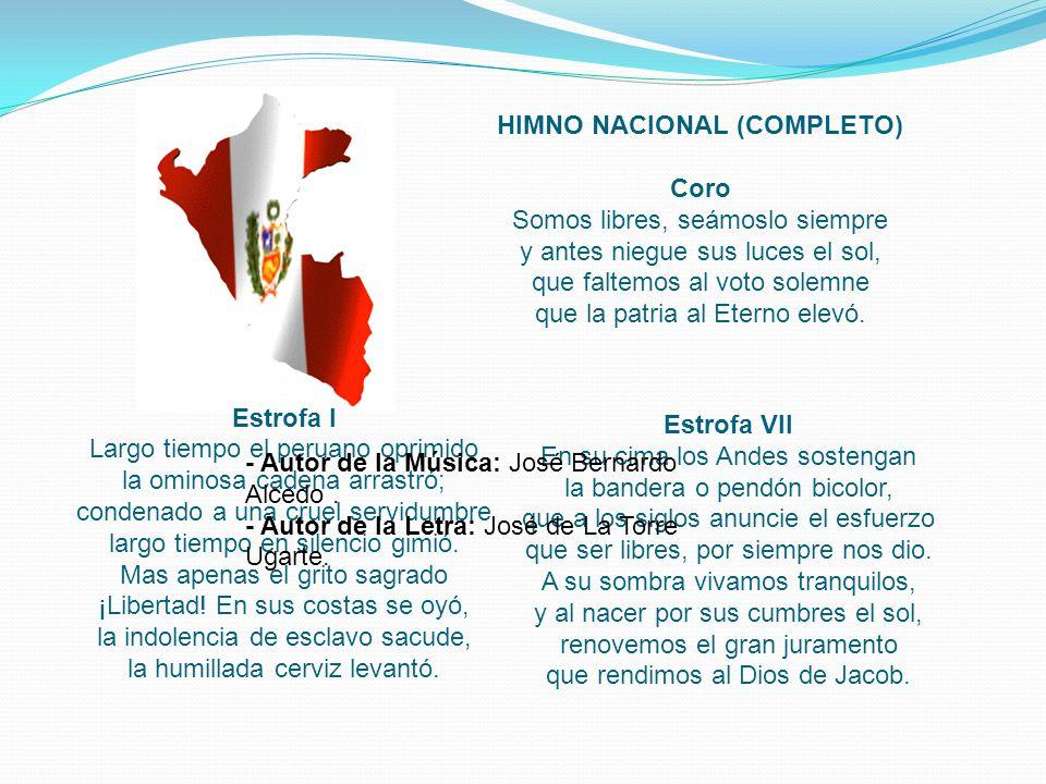 Estrofa I Largo tiempo el peruano oprimido la ominosa cadena arrastró; condenado a una cruel servidumbre largo tiempo en silencio gimió.