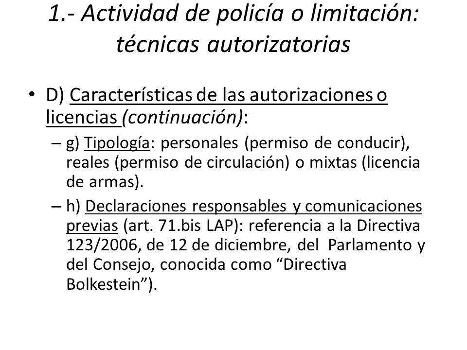 1.- Actividad de policía o limitación: técnicas autorizatorias D) Características de las autorizaciones o licencias (continuación): – g) Tipología: personales (permiso de conducir), reales (permiso de circulación) o mixtas (licencia de armas).