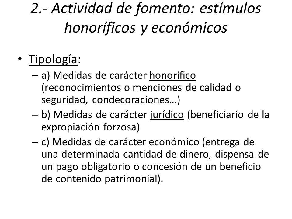 2.- Actividad de fomento: estímulos honoríficos y económicos Tipología: – a) Medidas de carácter honorífico (reconocimientos o menciones de calidad o