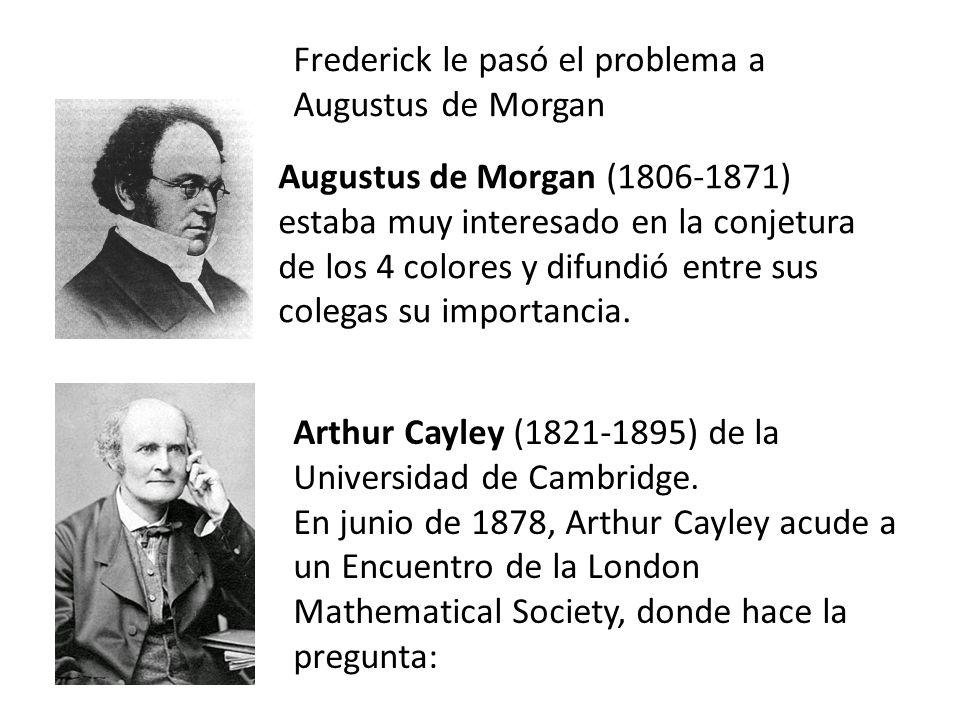 Augustus de Morgan (1806-1871) estaba muy interesado en la conjetura de los 4 colores y difundió entre sus colegas su importancia.