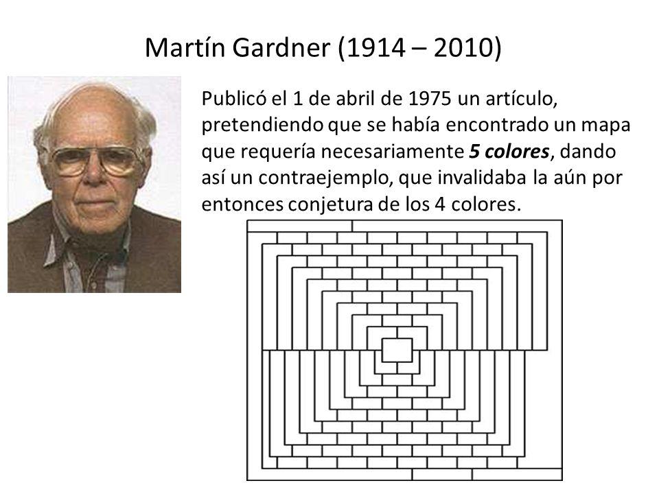 Martín Gardner (1914 – 2010) Publicó el 1 de abril de 1975 un artículo, pretendiendo que se había encontrado un mapa que requería necesariamente 5 colores, dando así un contraejemplo, que invalidaba la aún por entonces conjetura de los 4 colores.