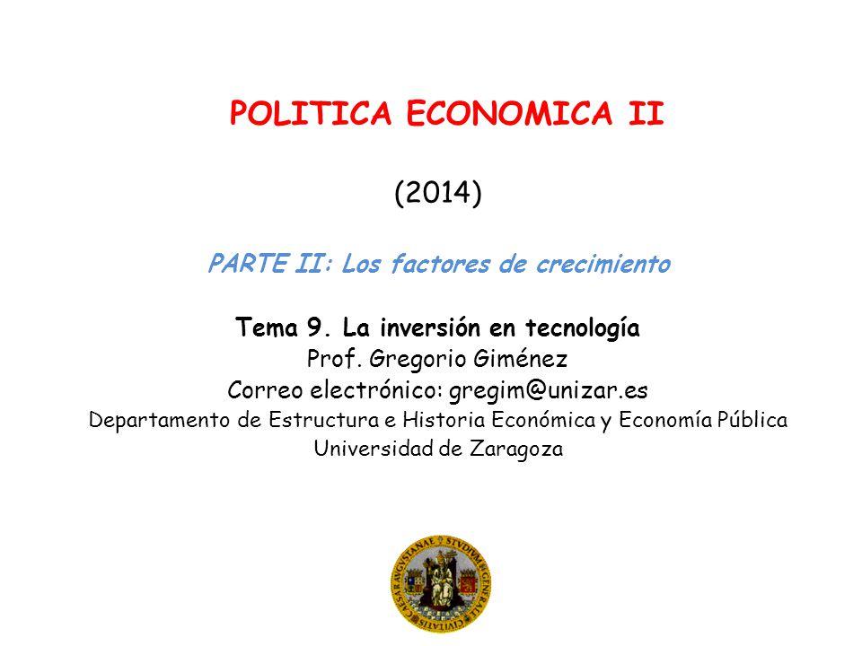 POLITICA ECONOMICA II (2014) PARTE II: Los factores de crecimiento Tema 9.