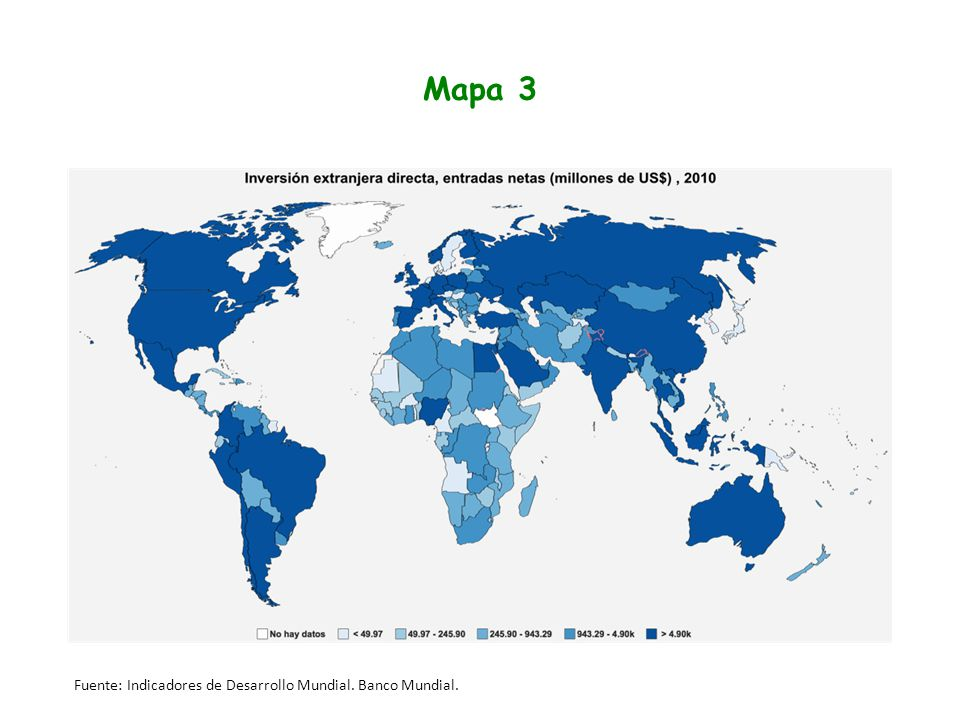 Mapa 3 Fuente: Indicadores de Desarrollo Mundial. Banco Mundial.