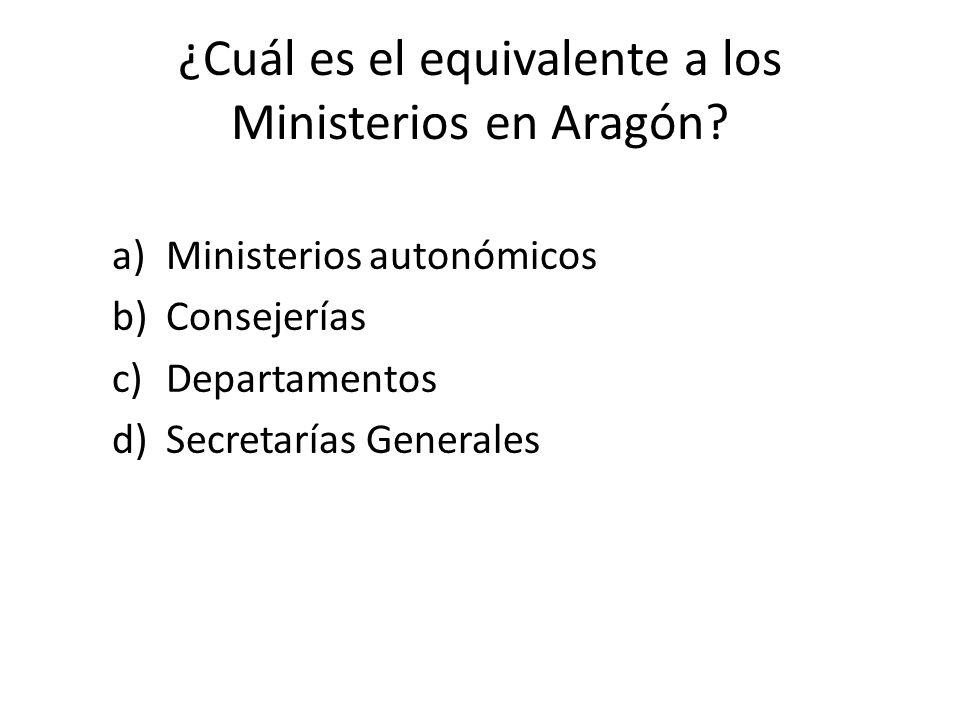 ¿Cuál es el equivalente a los Ministerios en Aragón.