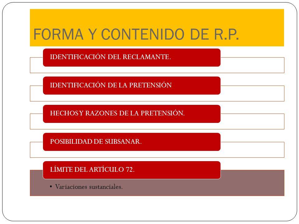 FORMA Y CONTENIDO DE R.P. IDENTIFICACIÓN DEL RECLAMANTE.IDENTIFICACIÓN DE LA PRETENSIÓNHECHOS Y RAZONES DE LA PRETENSIÓN.POSIBILIDAD DE SUBSANAR. Vari