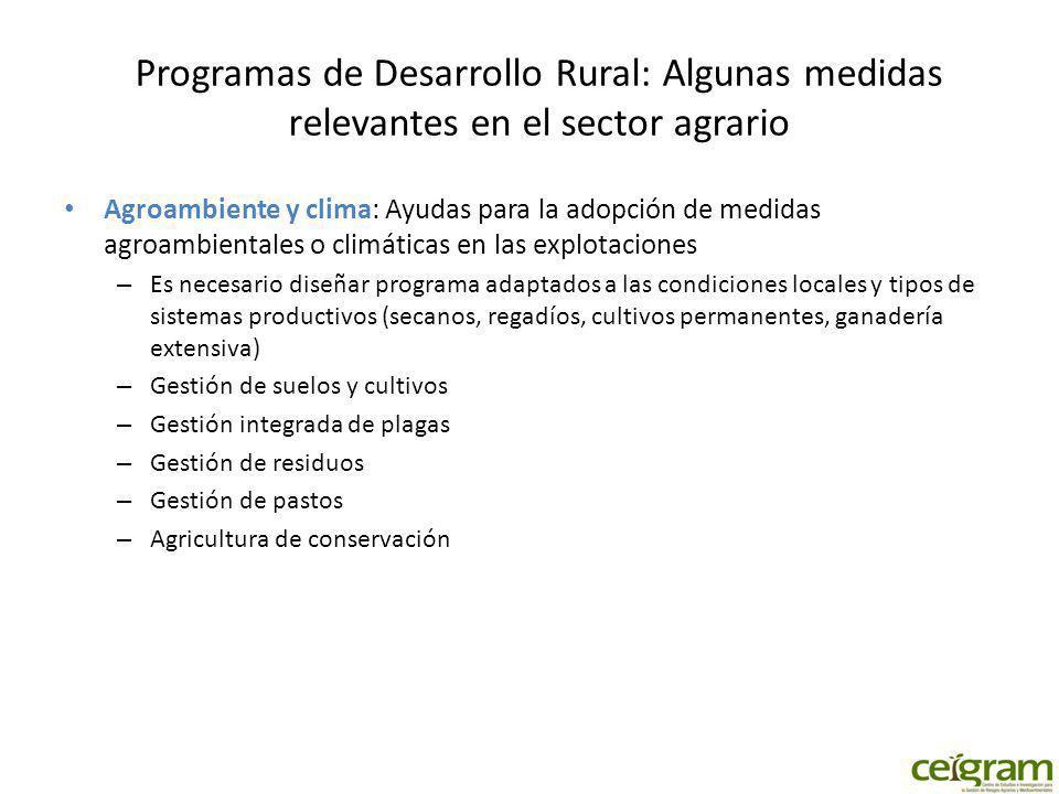Programas de Desarrollo Rural: Algunas medidas relevantes en el sector agrario Agroambiente y clima: Ayudas para la adopción de medidas agroambientale