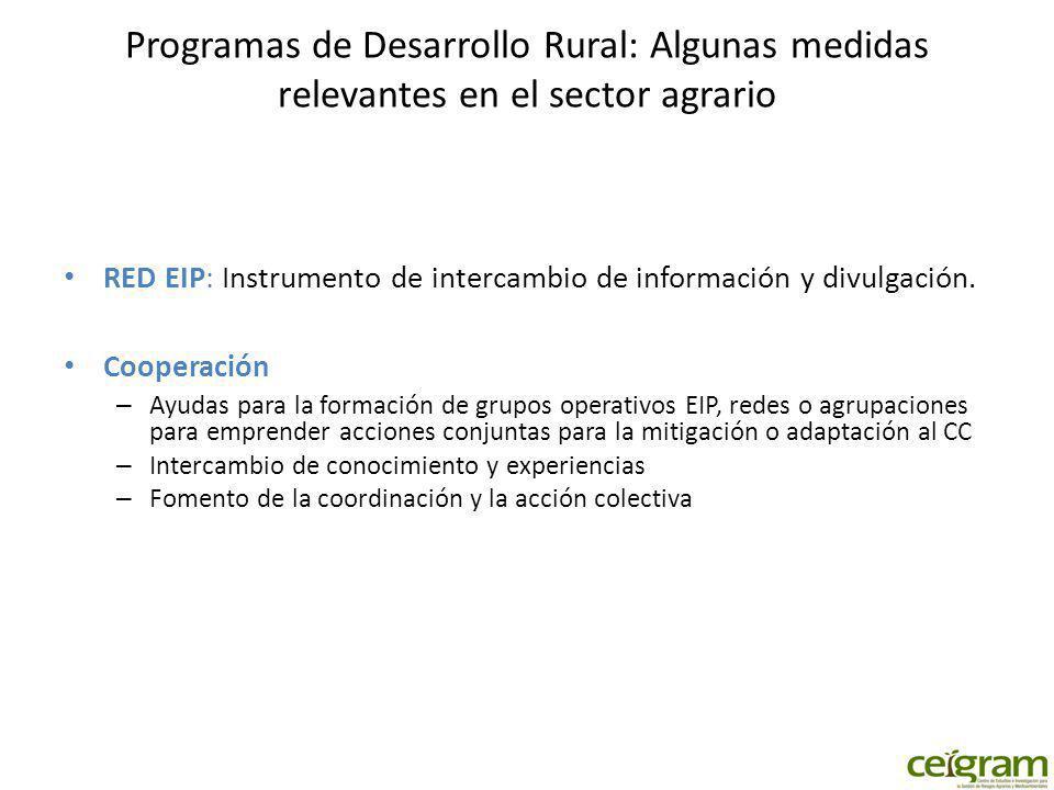 Programas de Desarrollo Rural: Algunas medidas relevantes en el sector agrario RED EIP: Instrumento de intercambio de información y divulgación.