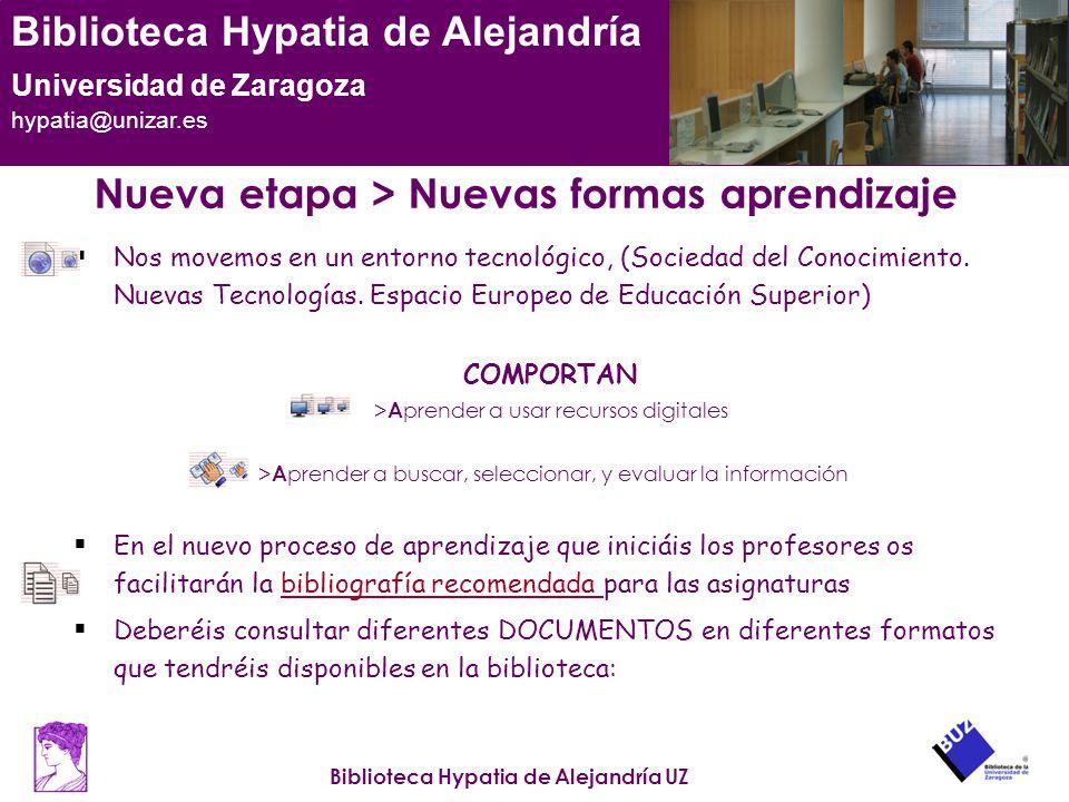 Biblioteca Hypatia de Alejandría UZ Biblioteca Hypatia de Alejandría Universidad de Zaragoza hypatia@unizar.es Nueva etapa > Nuevas formas aprendizaje
