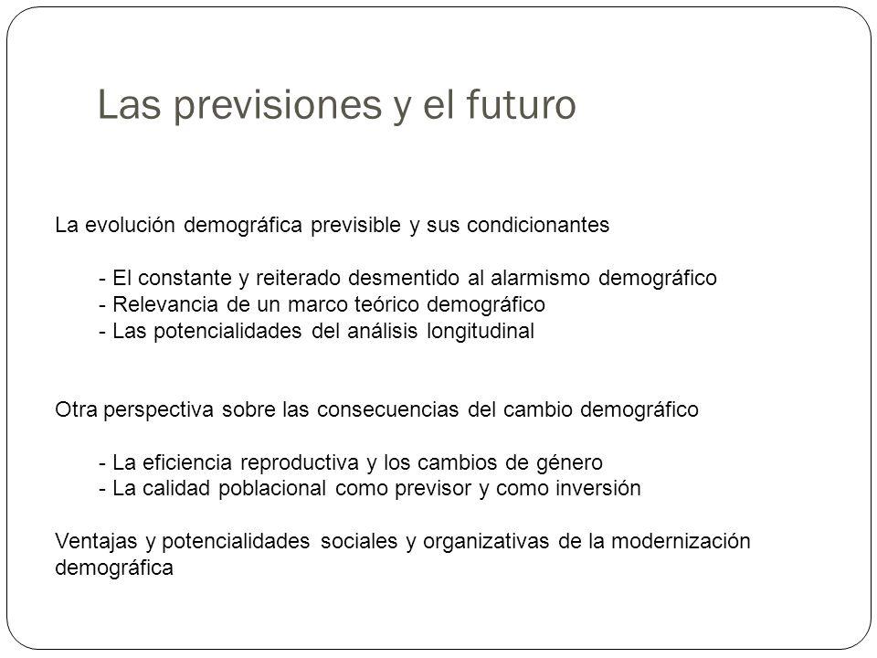 Las previsiones y el futuro La evolución demográfica previsible y sus condicionantes - El constante y reiterado desmentido al alarmismo demográfico -