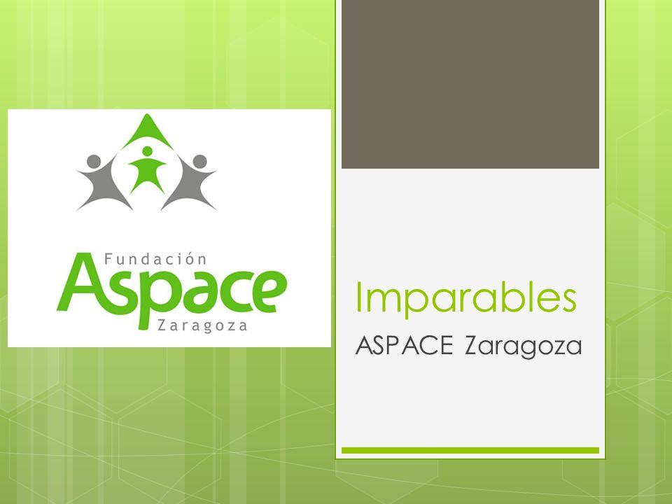 Imparables ASPACE Zaragoza