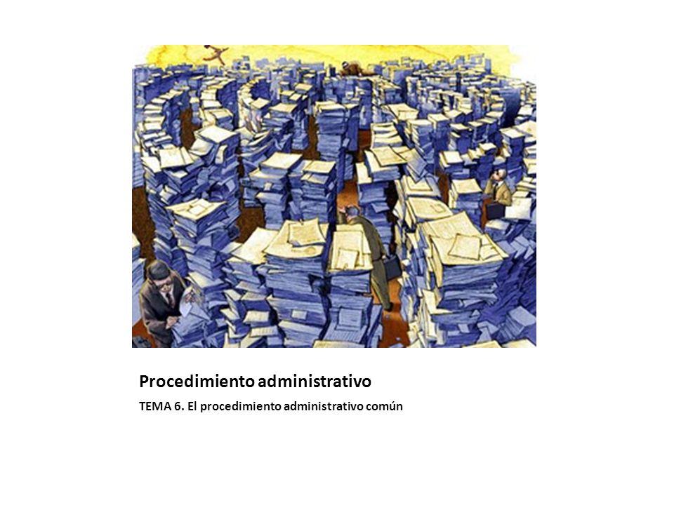 Procedimiento administrativo TEMA 6. El procedimiento administrativo común