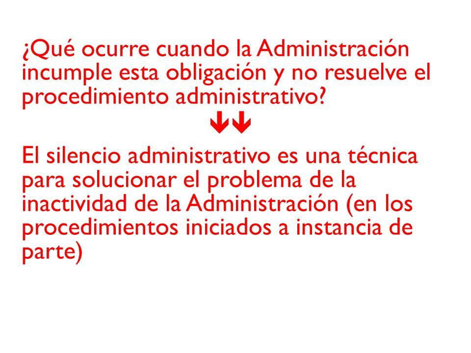 ¿Qué ocurre cuando la Administración incumple esta obligación y no resuelve el procedimiento administrativo? El silencio administrativo es una técnica