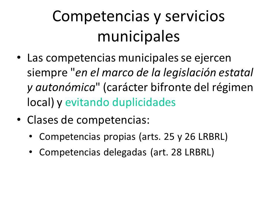 Competencias y servicios municipales Las competencias municipales se ejercen siempre