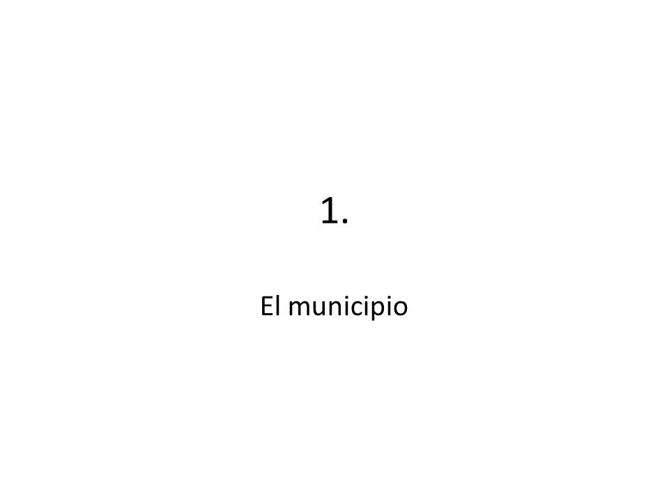 Elementos del municipio (art.11 LRBRL) – Territorio: término municipal (art.