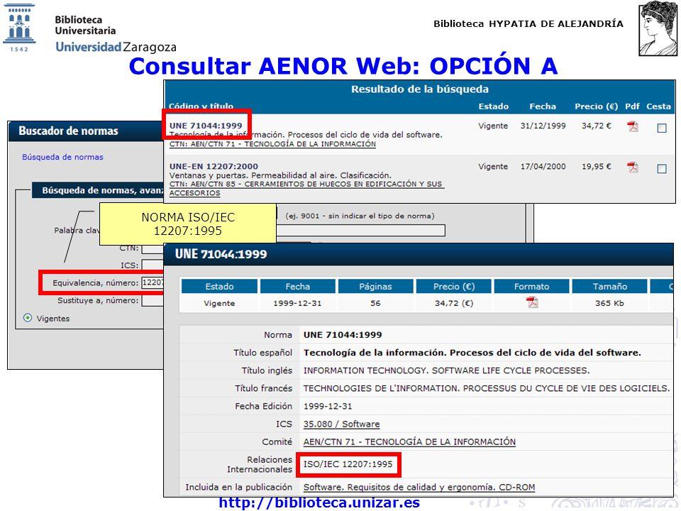Biblioteca HYPATIA DE ALEJANDRÍA http://biblioteca.unizar.es Consultar AENOR Web: OPCIÓN A NORMA ISO/IEC 12207:1995