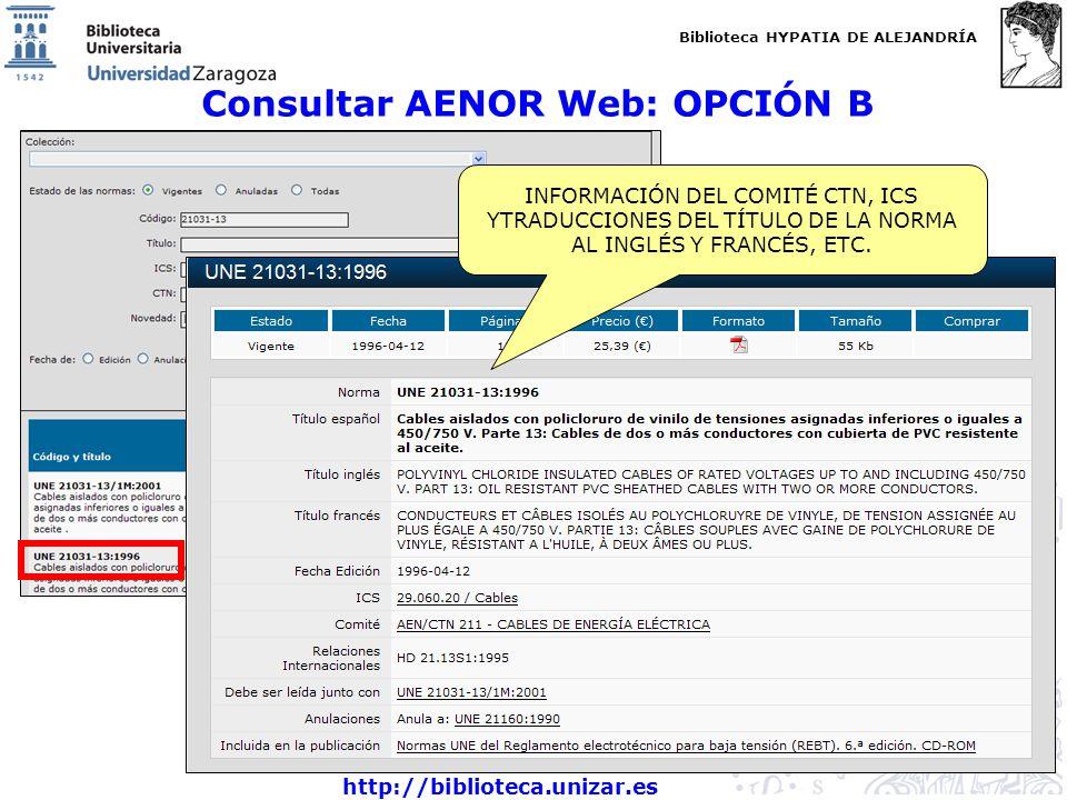 Biblioteca HYPATIA DE ALEJANDRÍA http://biblioteca.unizar.es Consultar AENOR Web: OPCIÓN B INFORMACIÓN DEL COMITÉ CTN, ICS YTRADUCCIONES DEL TÍTULO DE