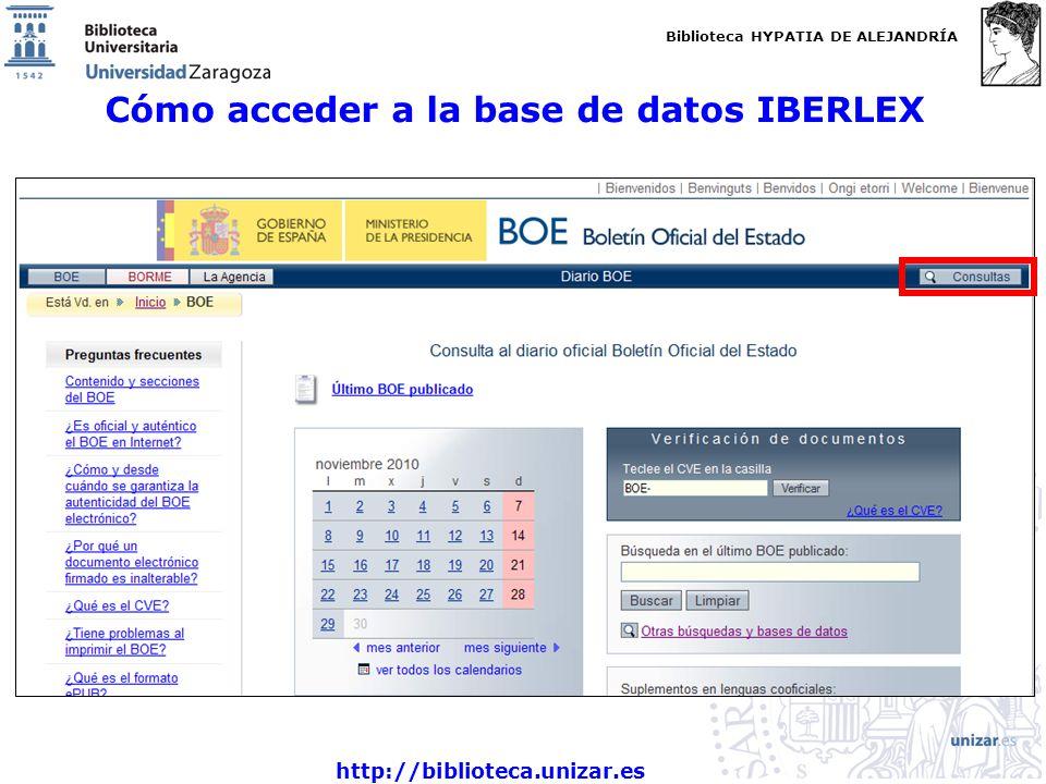 Biblioteca HYPATIA DE ALEJANDRÍA http://biblioteca.unizar.es Cómo acceder a la base de datos IBERLEX