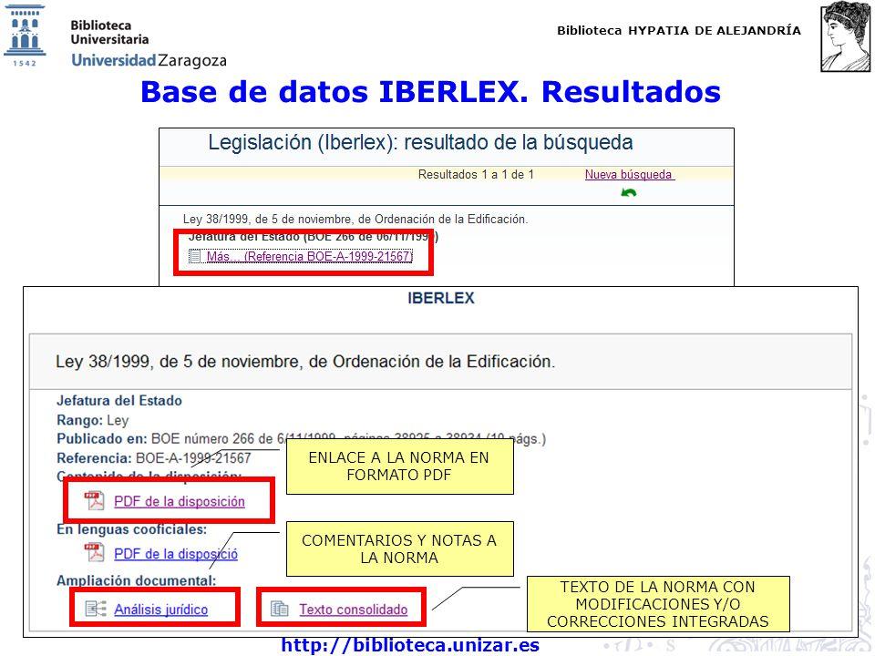 Biblioteca HYPATIA DE ALEJANDRÍA http://biblioteca.unizar.es Base de datos IBERLEX. Resultados ENLACE A LA NORMA EN FORMATO PDF COMENTARIOS Y NOTAS A