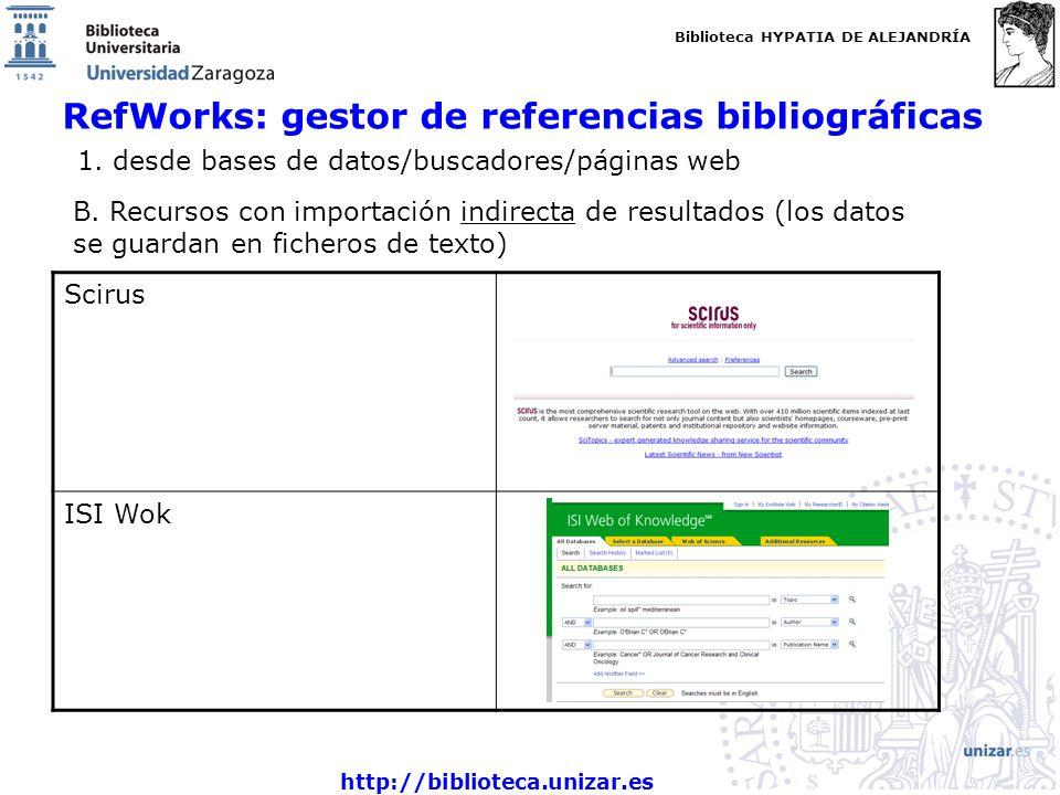 Biblioteca HYPATIA DE ALEJANDRÍA http://biblioteca.unizar.es RefWorks: gestor de referencias bibliográficas 1.
