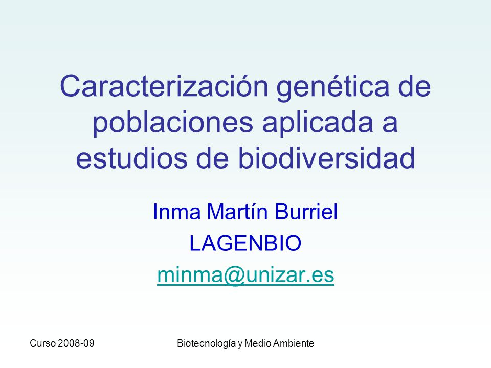 Curso 2008-09Biotecnología y Medio Ambiente Características de los microsatélites Alto grado de polimorfismo No sujetos a selección (neutros) Representativos de todo el genoma