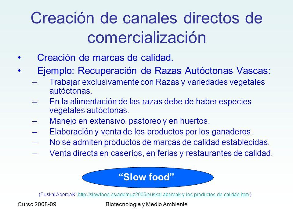 Curso 2008-09Biotecnología y Medio Ambiente Creación de canales directos de comercialización Creación de marcas de calidad. Ejemplo: Recuperación de R