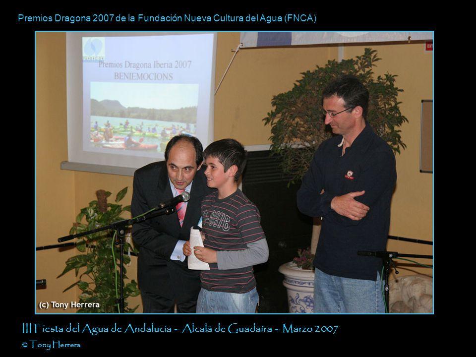 Premios Dragona 2007 de la Fundación Nueva Cultura del Agua (FNCA) III Fiesta del Agua de Andalucía – Alcalá de Guadaíra – Marzo 2007 © Tony Herrera