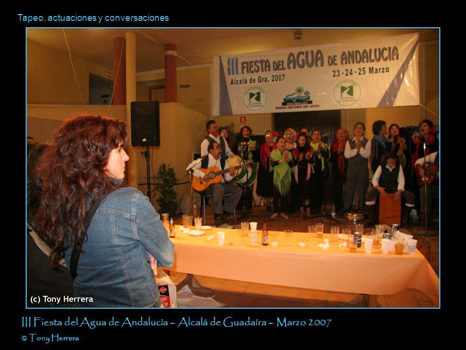 Tapeo, actuaciones y conversaciones III Fiesta del Agua de Andalucía – Alcalá de Guadaíra – Marzo 2007 © Tony Herrera