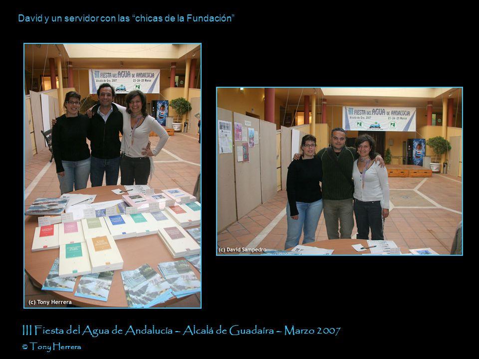 Recepción III Fiesta del Agua de Andalucía – Alcalá de Guadaíra – Marzo 2007 © Tony Herrera