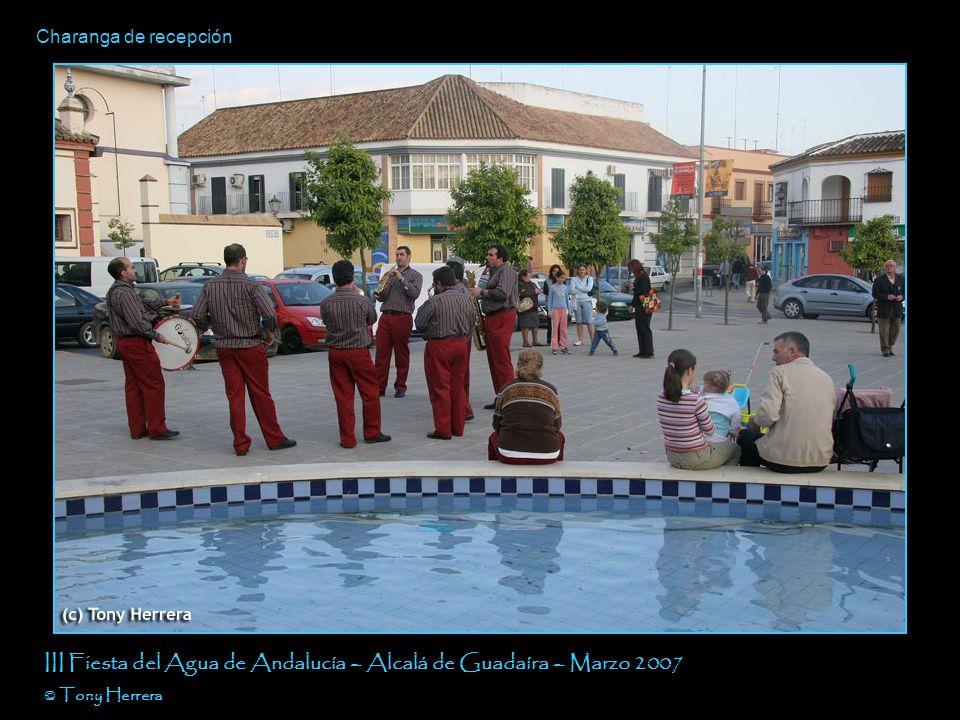 Charanga de recepción III Fiesta del Agua de Andalucía – Alcalá de Guadaíra – Marzo 2007 © Tony Herrera