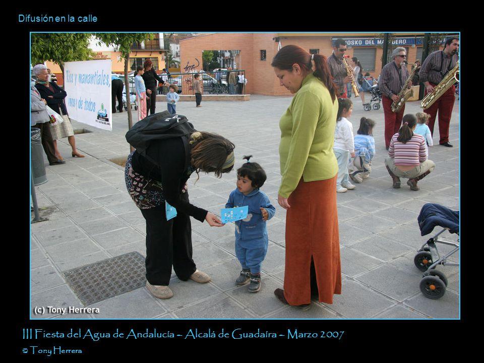 Difusión en la calle III Fiesta del Agua de Andalucía – Alcalá de Guadaíra – Marzo 2007 © Tony Herrera
