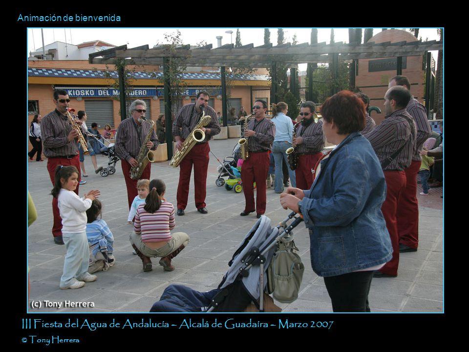 Animación de bienvenida III Fiesta del Agua de Andalucía – Alcalá de Guadaíra – Marzo 2007 © Tony Herrera