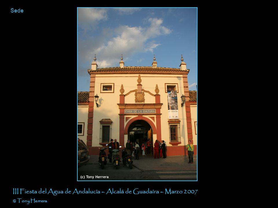 Sede III Fiesta del Agua de Andalucía – Alcalá de Guadaíra – Marzo 2007 © Tony Herrera