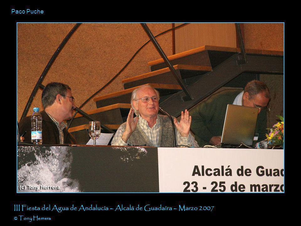 Manuel López Peña III Fiesta del Agua de Andalucía – Alcalá de Guadaíra – Marzo 2007 © Tony Herrera