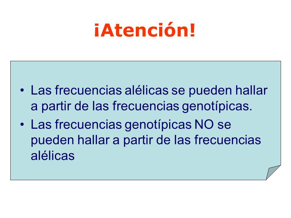 Las frecuencias alélicas se pueden hallar a partir de las frecuencias genotípicas.