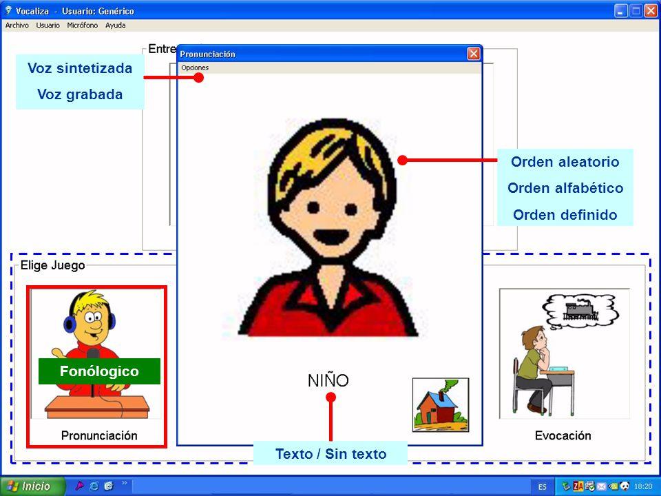 Orden aleatorio Orden alfabético Orden definido Voz sintetizada Voz grabada Texto / Sin texto Fonólogico