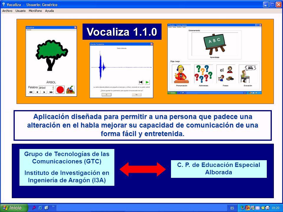 Vocaliza 1.1.0 Aplicación diseñada para permitir a una persona que padece una alteración en el habla mejorar su capacidad de comunicación de una forma fácil y entretenida.