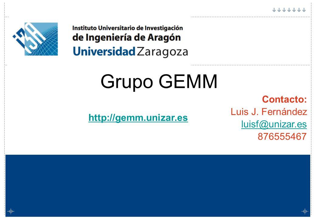Contacto: Luis J. Fernández luisf@unizar.es 876555467 Grupo GEMM http://gemm.unizar.es Grupo GEMM