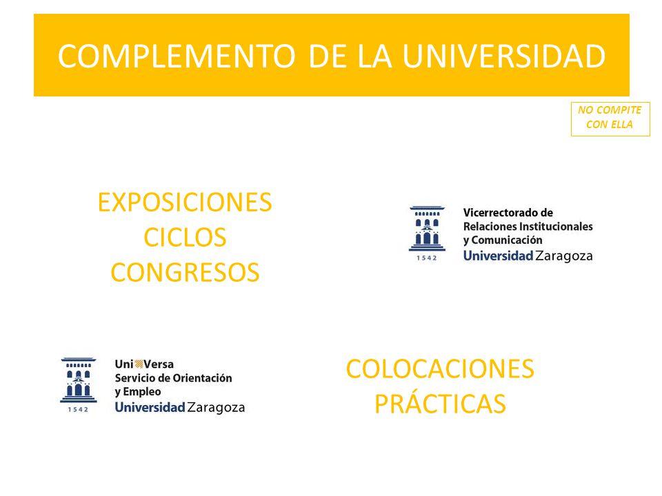 NO COMPITE CON ELLA COMPLEMENTO DE LA UNIVERSIDAD COLOCACIONES PRÁCTICAS EXPOSICIONES CICLOS CONGRESOS