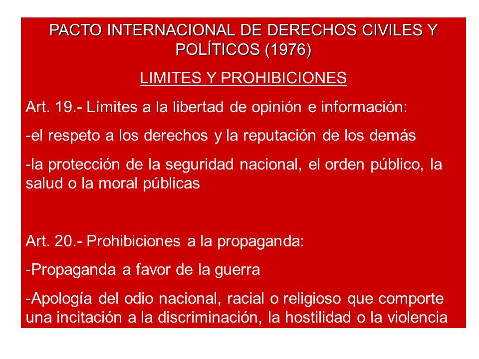 PACTO INTERNACIONAL DE DERECHOS CIVILES Y POLÍTICOS (1976) LIMITES Y PROHIBICIONES Art.