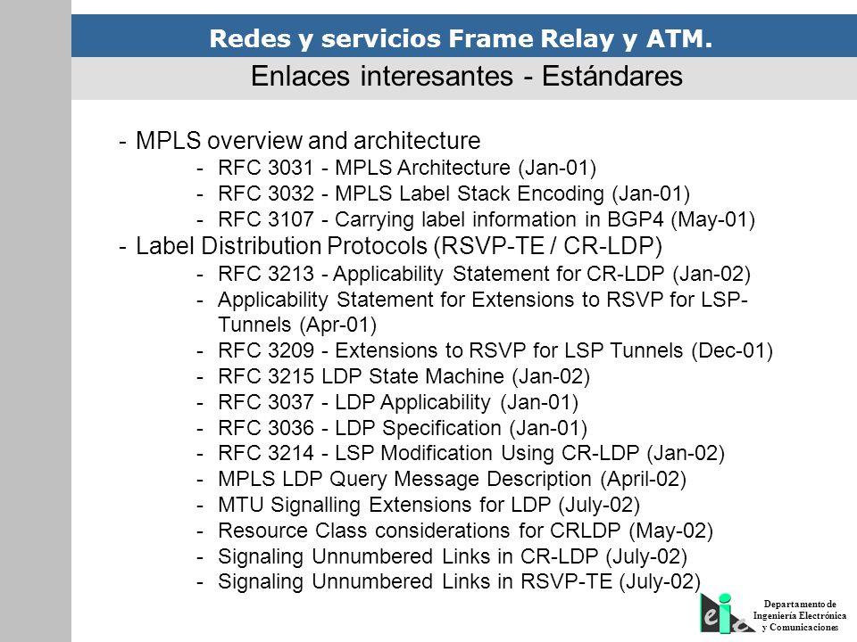 Redes y servicios Frame Relay y ATM. Departamento de Ingeniería Electrónica y Comunicaciones -MPLS overview and architecture -RFC 3031 - MPLS Architec