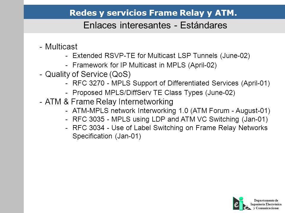 Redes y servicios Frame Relay y ATM. Departamento de Ingeniería Electrónica y Comunicaciones -Multicast -Extended RSVP-TE for Multicast LSP Tunnels (J