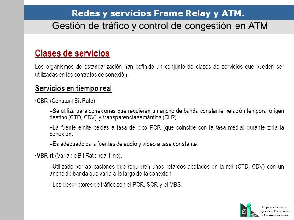 Redes y servicios Frame Relay y ATM. Departamento de Ingeniería Electrónica y Comunicaciones Gestión de tráfico y control de congestión en ATM Clases