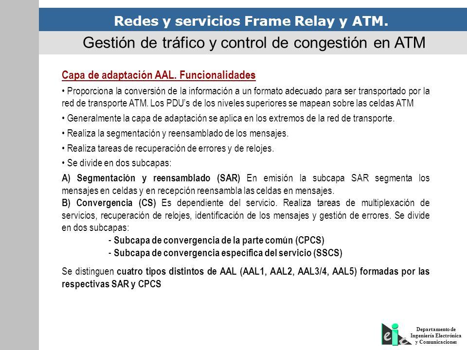 Redes y servicios Frame Relay y ATM. Departamento de Ingeniería Electrónica y Comunicaciones Capa de adaptación AAL. Funcionalidades Proporciona la co