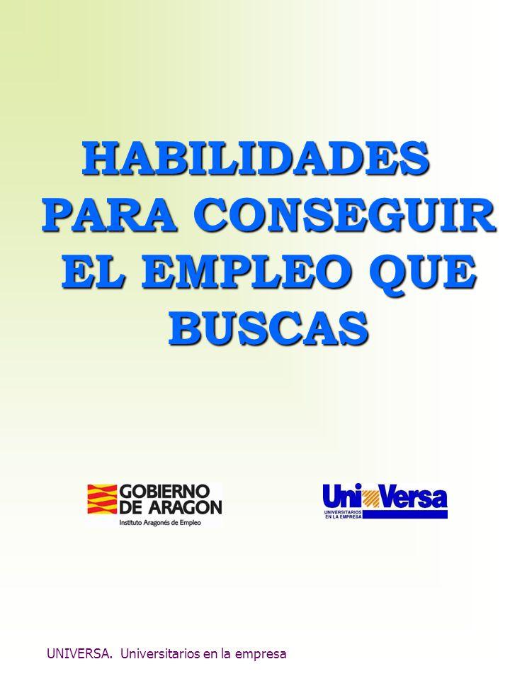 UNIVERSA. Universitarios en la empresa HABILIDADES PARA CONSEGUIR EL EMPLEO QUE BUSCAS