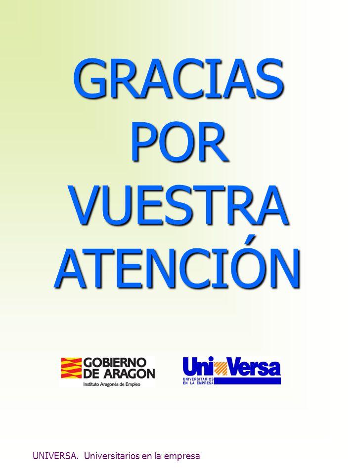 UNIVERSA. Universitarios en la empresa GRACIAS POR VUESTRA ATENCIÓN