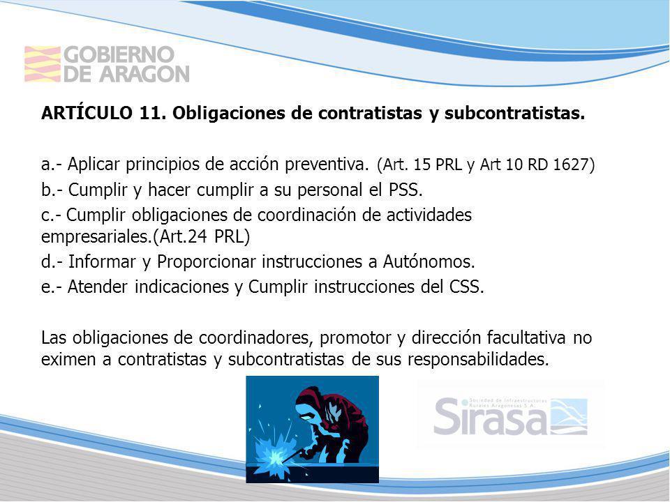 ARTÍCULO 11. Obligaciones de contratistas y subcontratistas. a.- Aplicar principios de acción preventiva. (Art. 15 PRL y Art 10 RD 1627) b.- Cumplir y