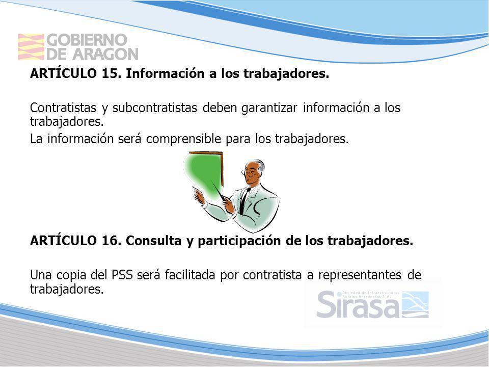 ARTÍCULO 15. Información a los trabajadores. Contratistas y subcontratistas deben garantizar información a los trabajadores. La información será compr